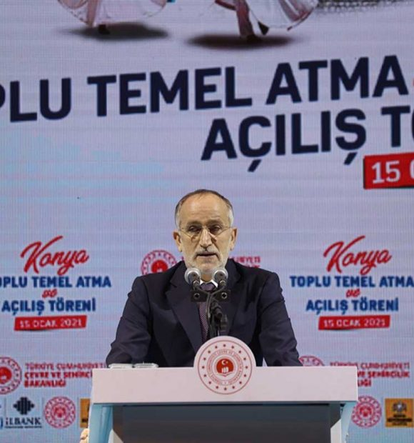 TOKİ Başkanı Bulut: Konya'ya 8,3 milyarlık yatırım yaptık